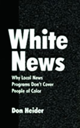 White News: Why Local News Programs Don't Cover People of Color (Paperback) book cover