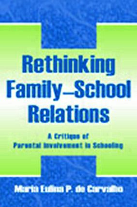 Rethinking Family-school Relations: A Critique of Parental involvement in Schooling (Paperback) book cover