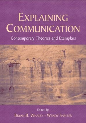 Explaining Communication: Contemporary Theories and Exemplars (Paperback) book cover