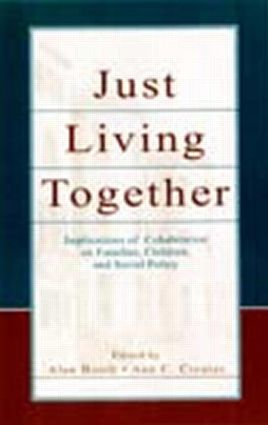 Just Living Together: Implications of Cohabitation on Families, Children, and Social Policy (Hardback) book cover