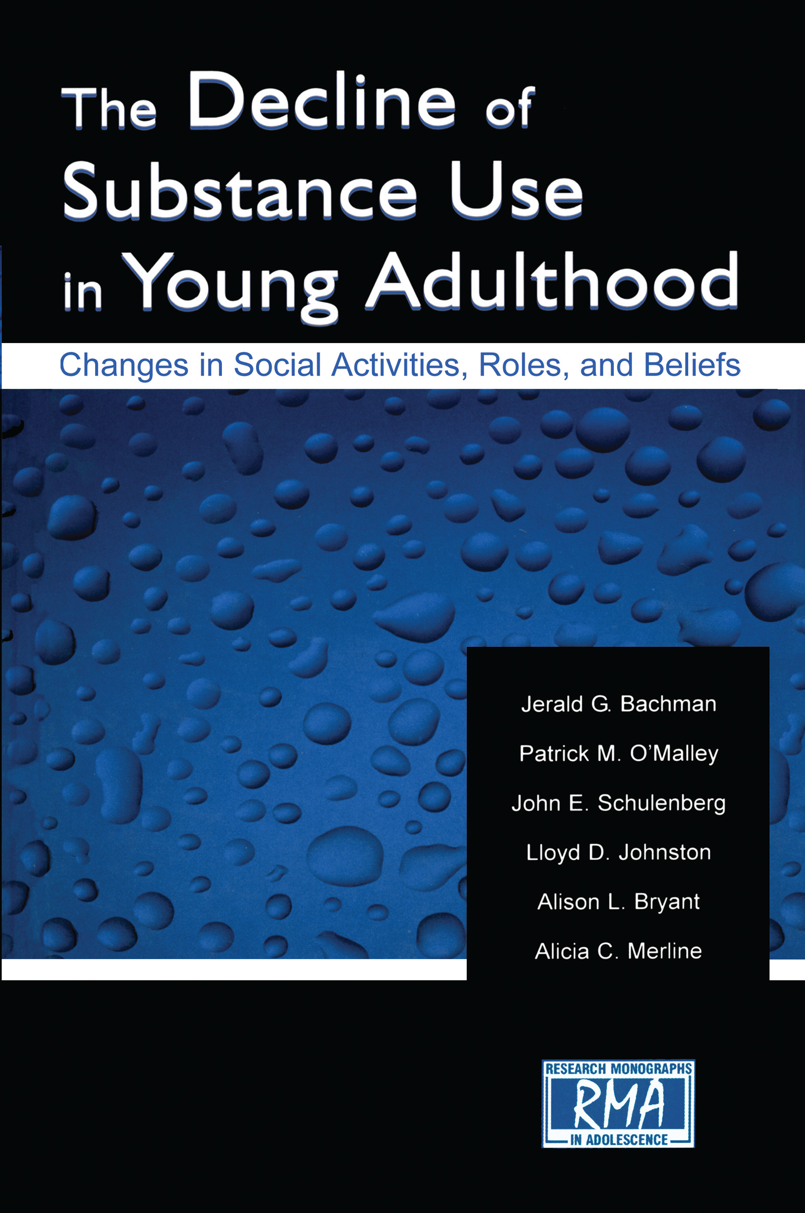 The Decline of Substance Use in Young Adulthood: Changes in Social Activities, Roles, and Beliefs (Hardback) book cover