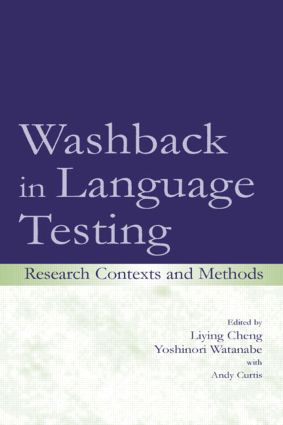 Washback in Language Testing: Research Contexts and Methods (Paperback) book cover
