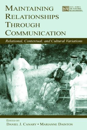 Maintaining Relationships Through Communication: Relational, Contextual, and Cultural Variations (Paperback) book cover
