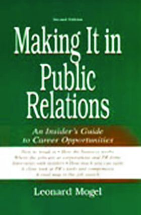 Making It in Public Relations: An Insider's Guide To Career Opportunities book cover