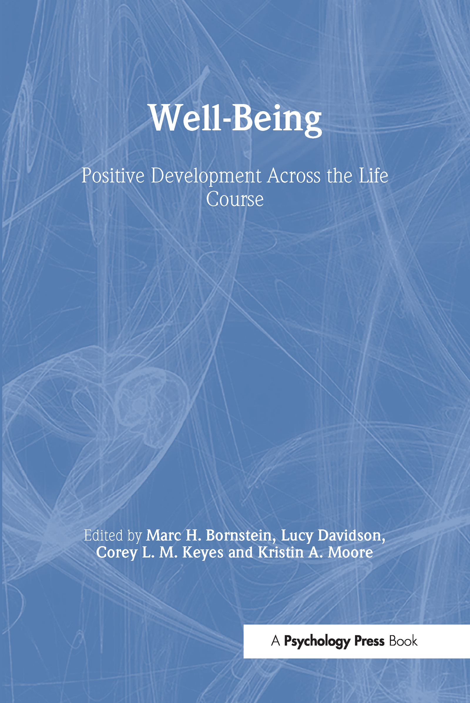 Well-Being: Positive Development Across the Life Course (Hardback) book cover