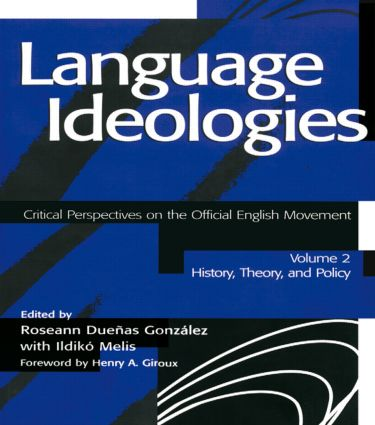 Language Ideologies: Critical Perspectives on the Official English Movement, Volume II: History, Theory, and Policy (Paperback) book cover