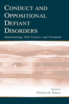 Conduct and Oppositional Defiant Disorders: Epidemiology, Risk Factors, and Treatment (Hardback) book cover