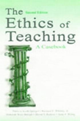 The Ethics of Teaching: A Casebook, 2nd Edition (Paperback) book cover
