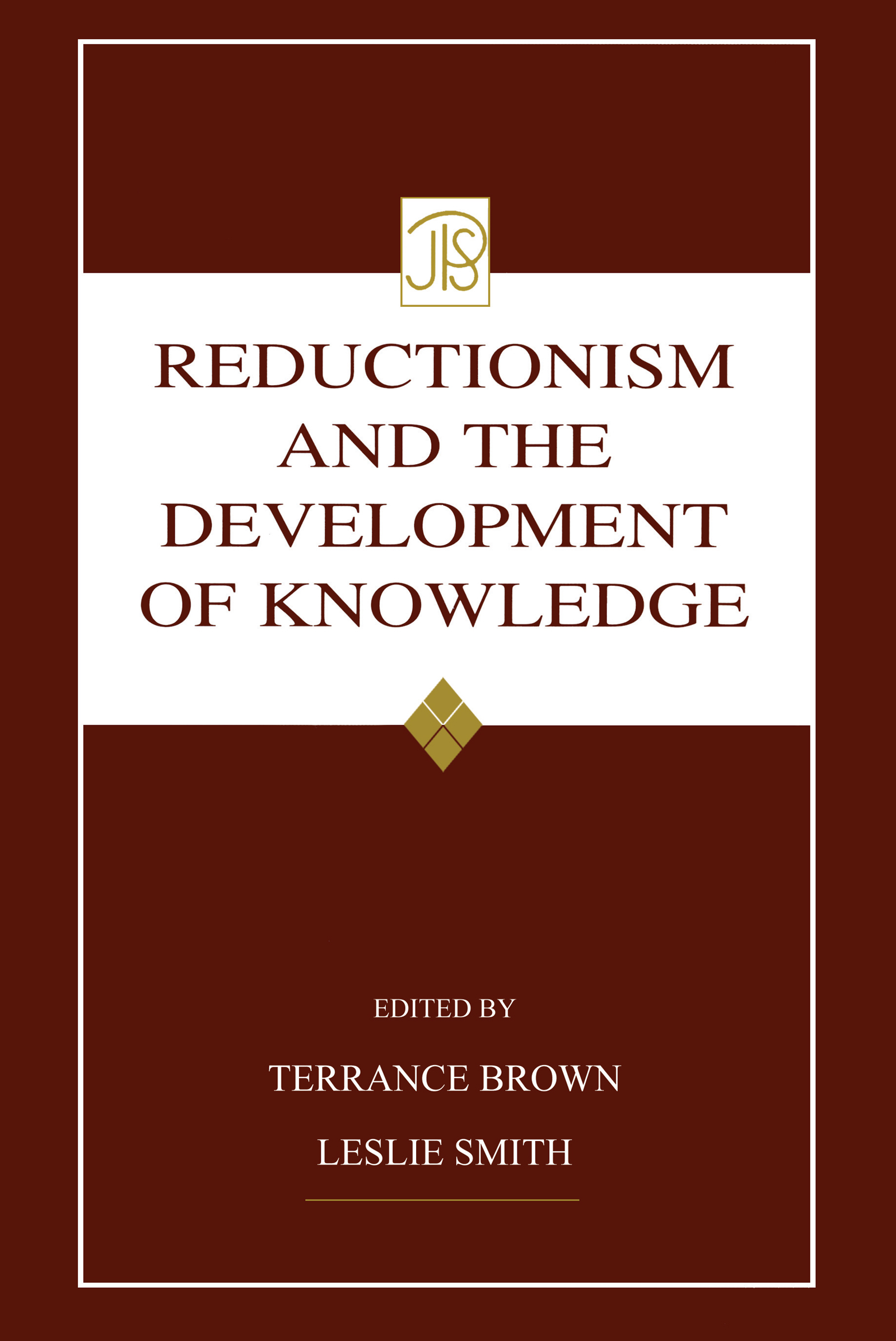 Reductionism and the Development of Knowledge (Hardback) book cover