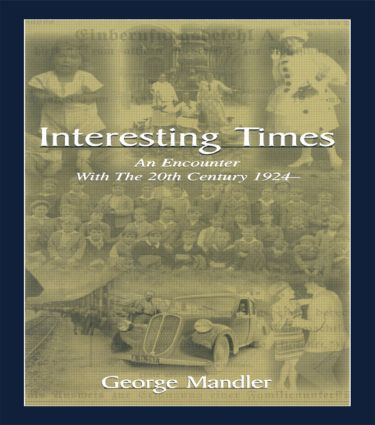 Interesting Times: An Encounter With the 20th Century 1924-, 1st Edition (Hardback) book cover