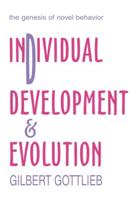 Individual Development and Evolution: The Genesis of Novel Behavior (Hardback) book cover