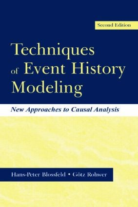 Techniques of Event History Modeling: New Approaches to Casual Analysis, 2nd Edition (Paperback) book cover