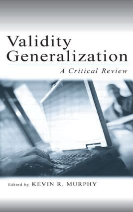 Validity Generalization: A Critical Review (Hardback) book cover