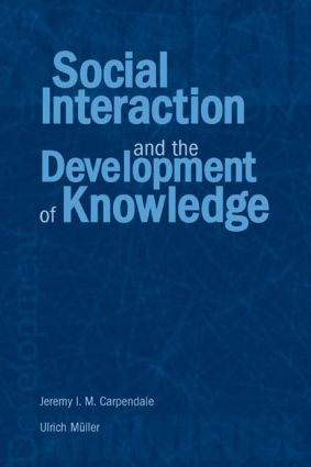 Social Interaction and the Development of Knowledge (Hardback) book cover