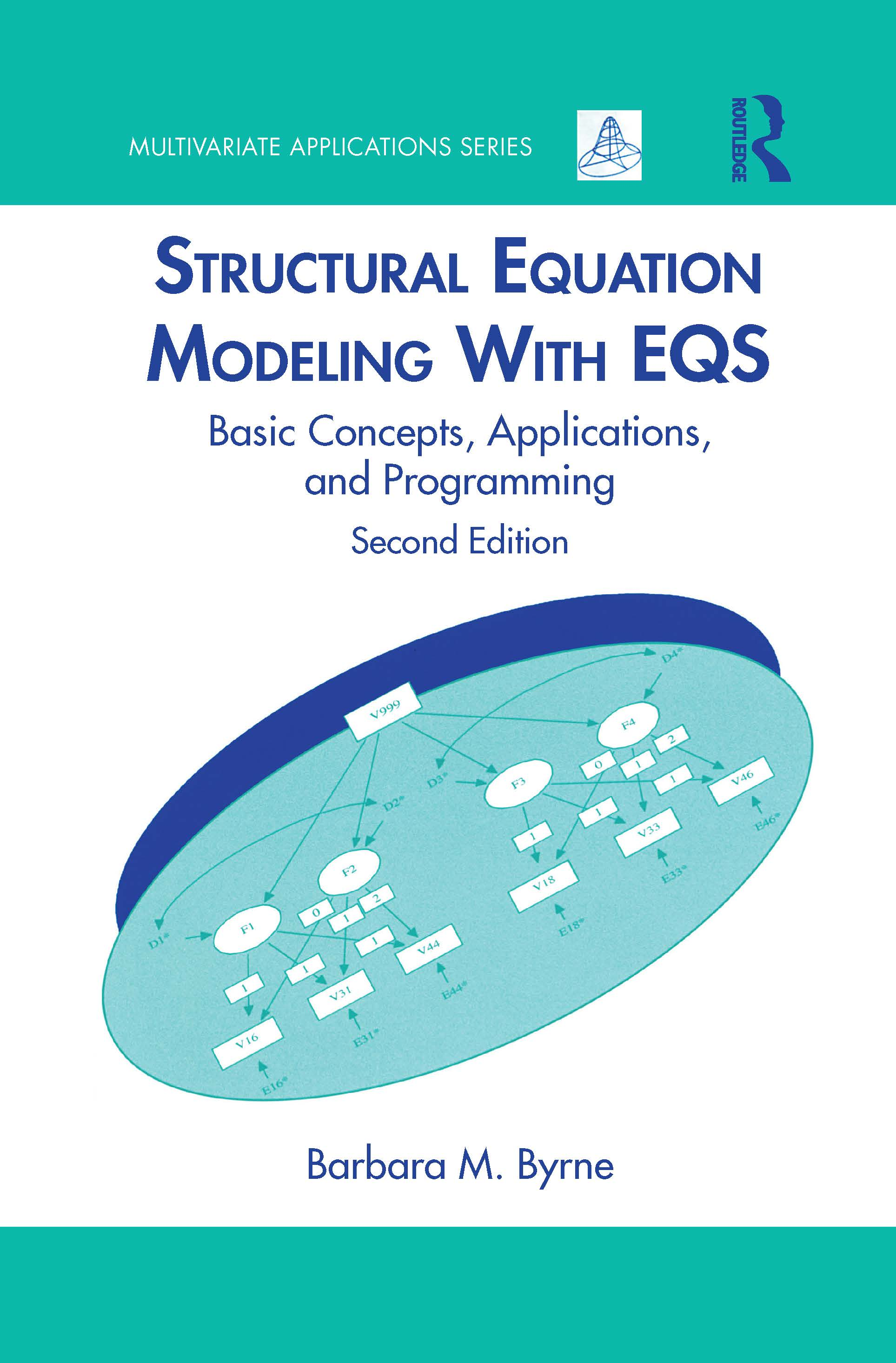 Structural Equation Modeling With EQS: Basic Concepts, Applications, and Programming, Second Edition, 2nd Edition (Hardback) book cover