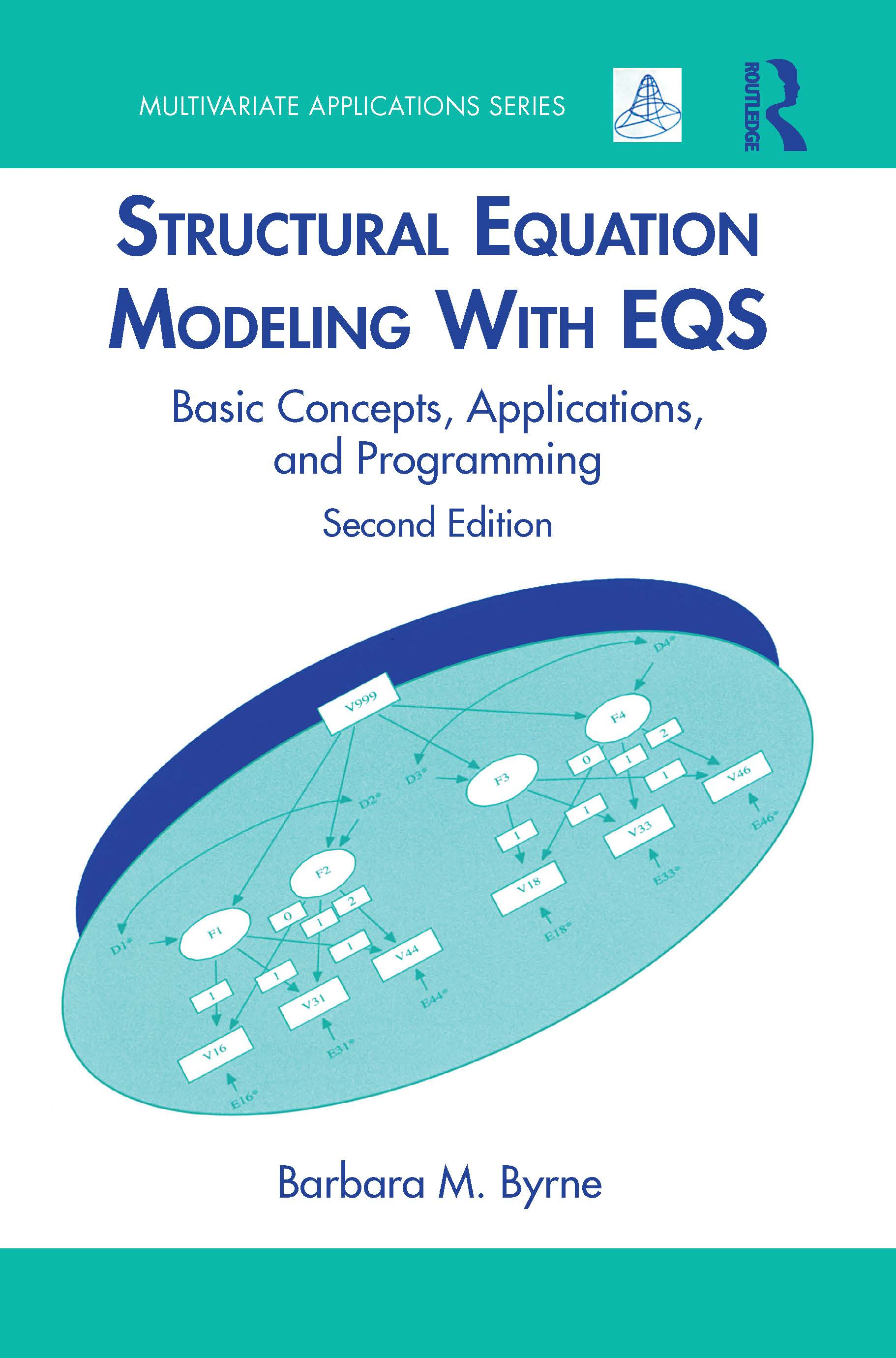 Structural Equation Modeling With EQS: Basic Concepts, Applications, and Programming, Second Edition, 2nd Edition (Paperback) book cover