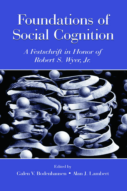 Foundations of Social Cognition: A Festschrift in Honor of Robert S. Wyer, Jr. (Hardback) book cover