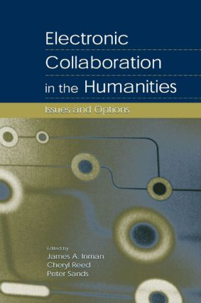 Electronic Collaboration in the Humanities: Issues and Options, 1st Edition (Paperback) book cover