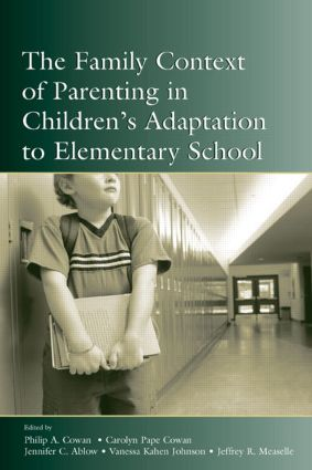 The Family Context of Parenting in Children's Adaptation to Elementary School (Hardback) book cover