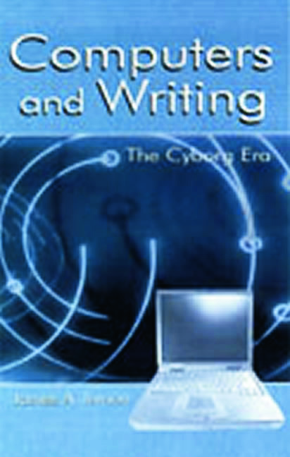 Defining Computers and Writing: Defining the Cyborg Era