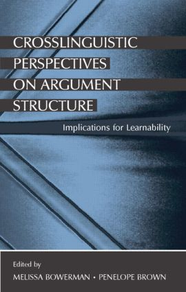 Crosslinguistic Perspectives on Argument Structure: Implications for Learnability (Hardback) book cover