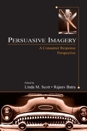 Persuasive Imagery: A Consumer Response Perspective (Hardback) book cover