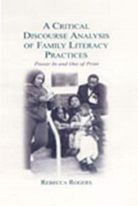 A Critical Discourse Analysis of Family Literacy Practices: Power in and Out of Print, 1st Edition (Hardback) book cover