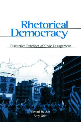 Rhetorical Democracy: Discursive Practices of Civic Engagement (Paperback) book cover