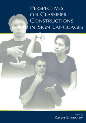 Perspectives on Classifier Constructions in Sign Languages (Hardback) book cover