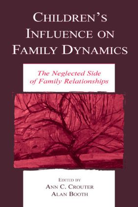 Children's Influence on Family Dynamics: The Neglected Side of Family Relationships book cover