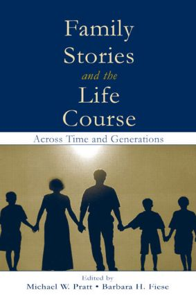Family Stories and the Life Course: Across Time and Generations, 1st Edition (Hardback) book cover