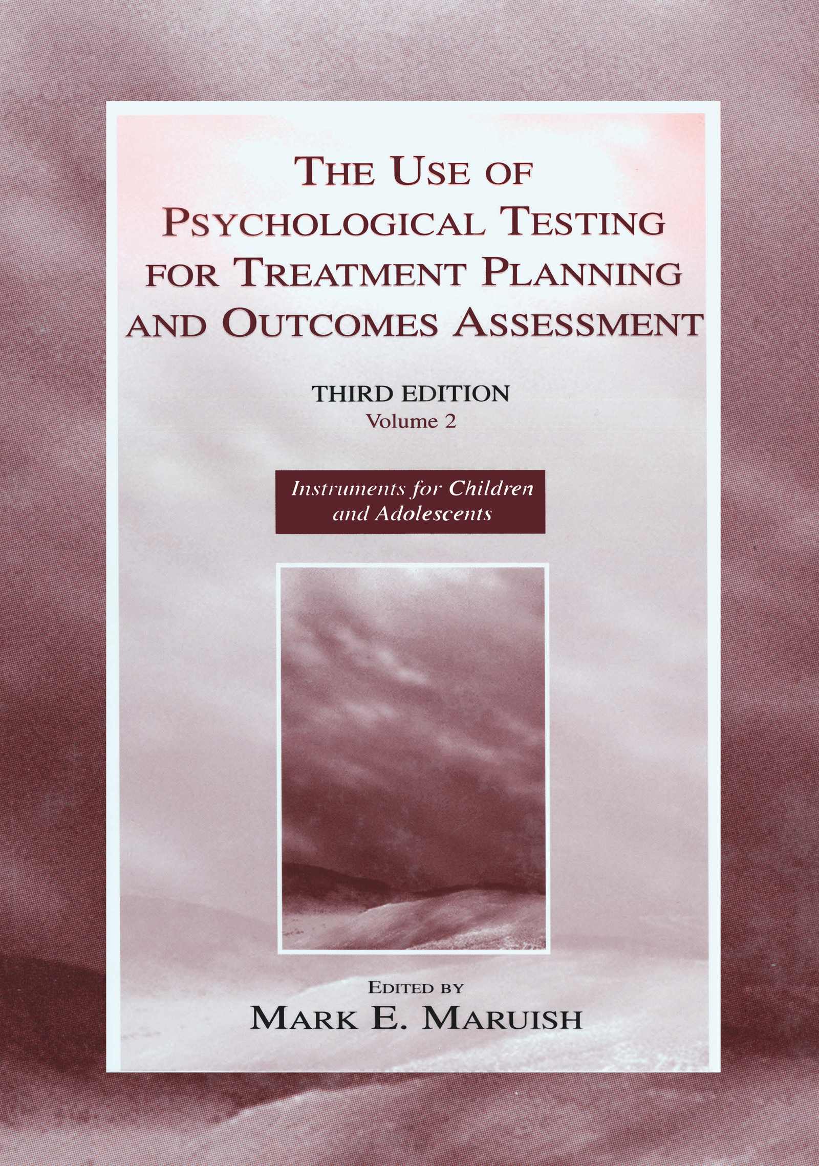 The Use of Psychological Testing for Treatment Planning and Outcomes Assessment: Volume 2: Instruments for Children and Adolescents, 3rd Edition (Hardback) book cover