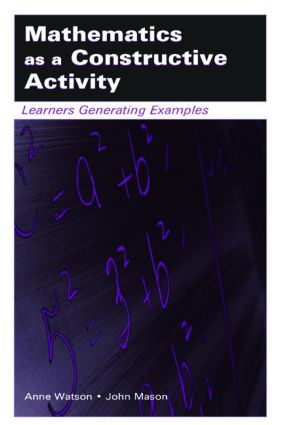 Mathematics as a Constructive Activity: Learners Generating Examples book cover