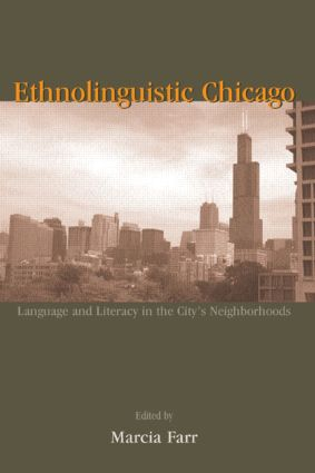 Ethnolinguistic Chicago: Language and Literacy in the City's Neighborhoods, 1st Edition (Paperback) book cover