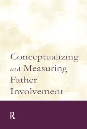 Conceptualizing and Measuring Father Involvement (Hardback) book cover
