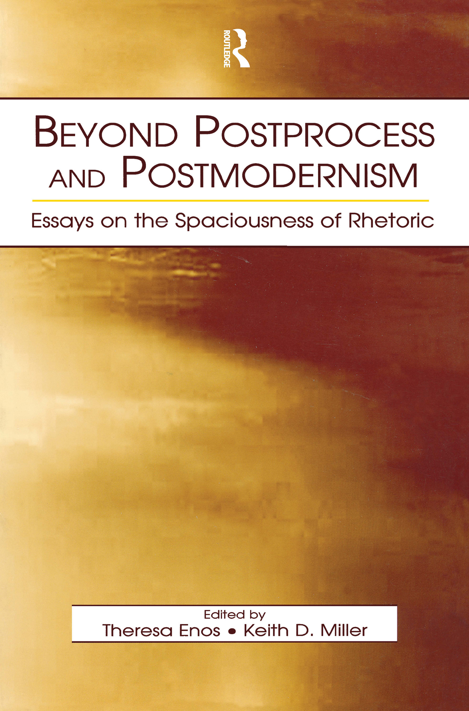 Beyond Postprocess and Postmodernism: Essays on the Spaciousness of Rhetoric (Paperback) book cover