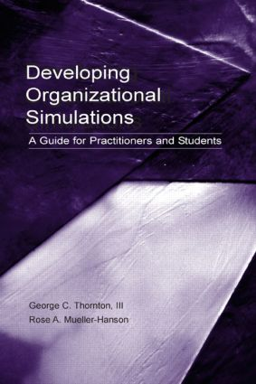 Developing Organizational Simulations: A Guide for Practitioners and Students book cover