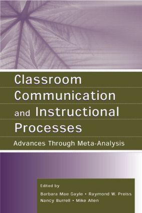 Classroom Communication and Instructional Processes: Advances Through Meta-Analysis (Paperback) book cover