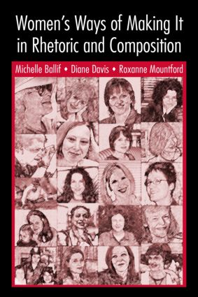 Women's Ways of Making It in Rhetoric and Composition (Paperback) book cover