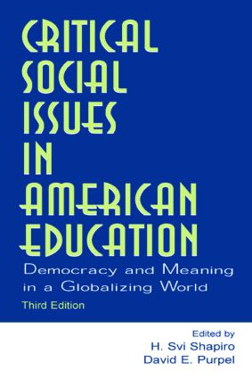Critical Social Issues in American Education: Democracy and Meaning in a Globalizing World, 3rd Edition (Paperback) book cover