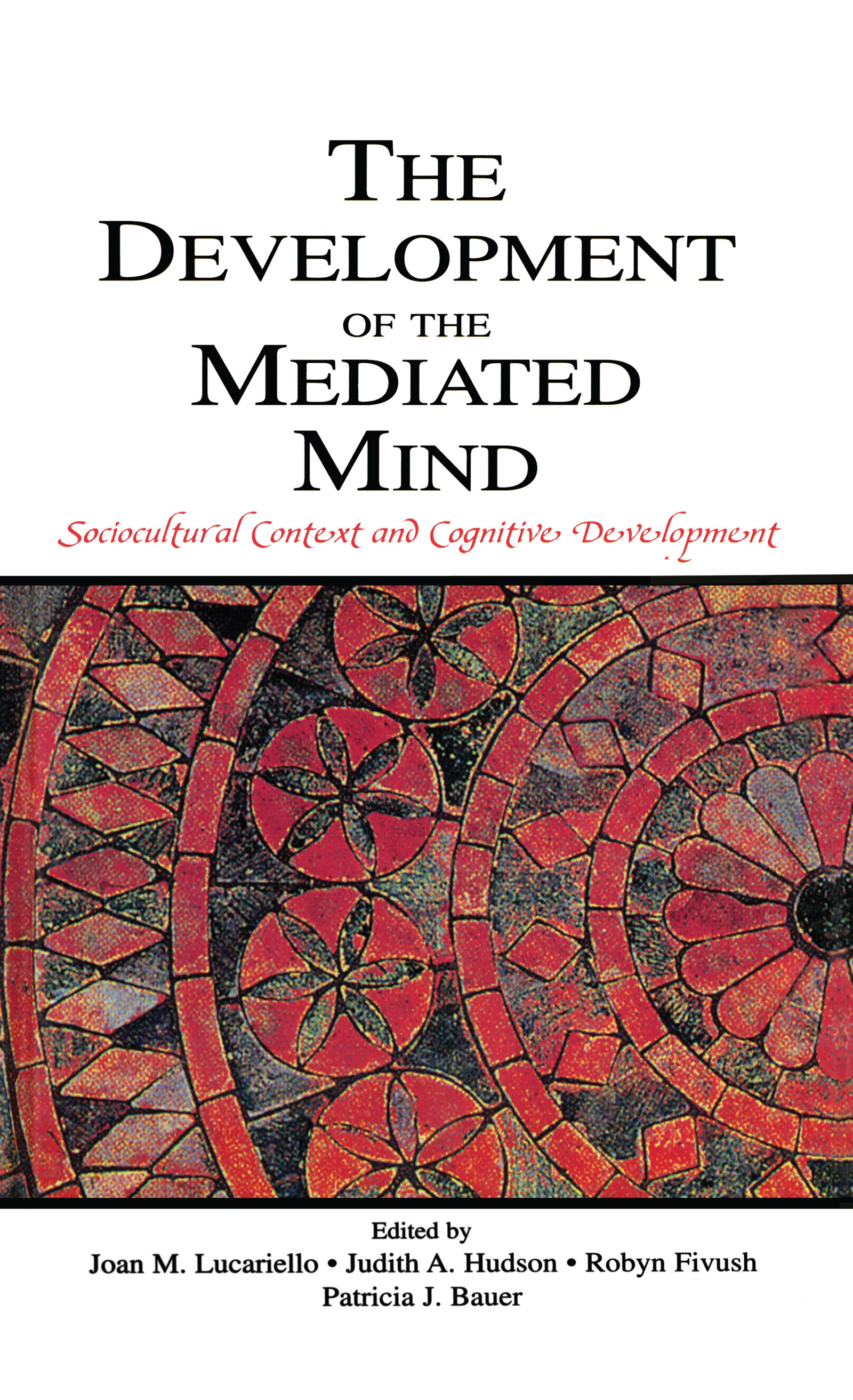 The Development of the Mediated Mind: Sociocultural Context and Cognitive Development (Hardback) book cover