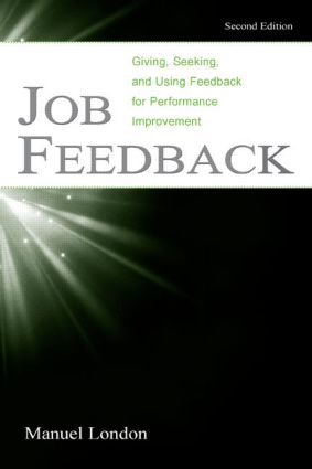 Job Feedback: Giving, Seeking, and Using Feedback for Performance Improvement, 2nd Edition (Paperback) book cover