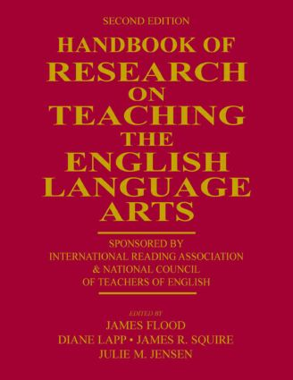 Handbook of Research on Teaching the English Language Arts: Co-Sponsored by the International Reading Association and the National Council of Teachers of English, 2nd Edition (Acquisition eBook) book cover