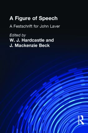 A Figure of Speech: A Festschrift for John Laver (Hardback) book cover