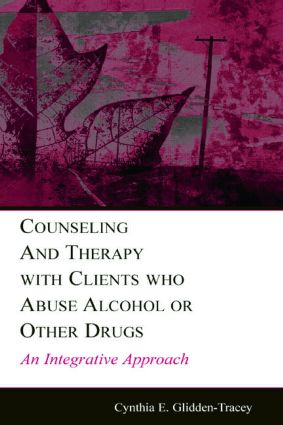 Counseling and Therapy With Clients Who Abuse Alcohol or Other Drugs: An Integrative Approach (Paperback) book cover