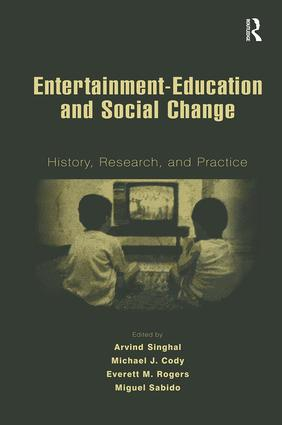 Entertainment-Education and Social Change: History, Research, and Practice, 1st Edition (Hardback) book cover
