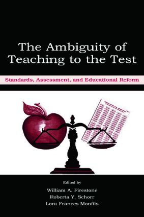 The Ambiguity of Teaching to the Test: Standards, Assessment, and Educational Reform, 1st Edition (Paperback) book cover