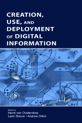 Creation, Use, and Deployment of Digital Information book cover