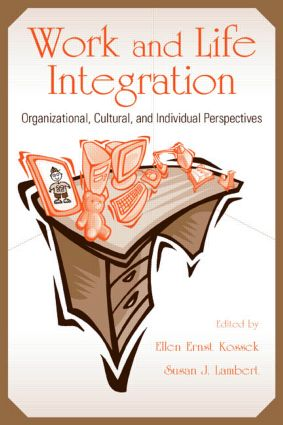 Work and Life Integration: Organizational, Cultural, and Individual Perspectives book cover