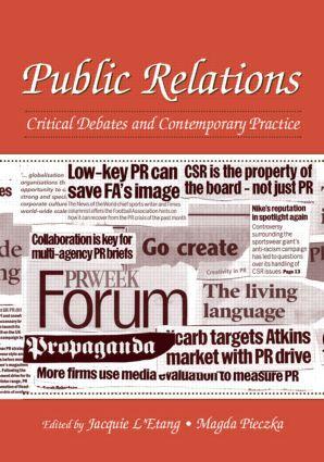 Public Relations and Propaganda: Conceptual Issues, Methodological Problems, and Public Relations Discourse: Jacquie L'Etang